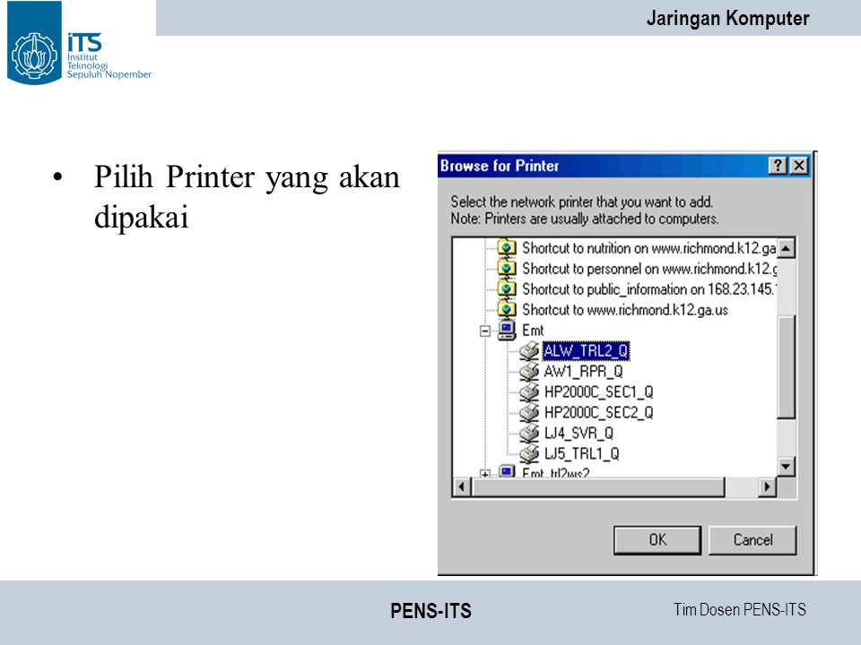 Tim Dosen PENS-ITS Jaringan Komputer PENS-ITS Pilih Printer yang akan dipakai