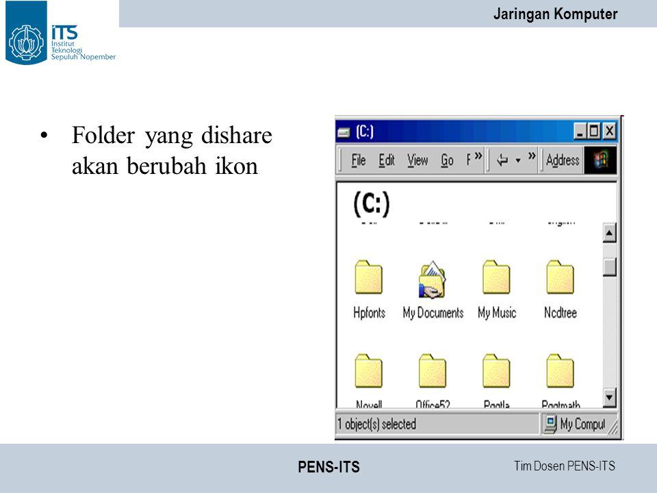 Tim Dosen PENS-ITS Jaringan Komputer PENS-ITS Folder yang dishare akan berubah ikon