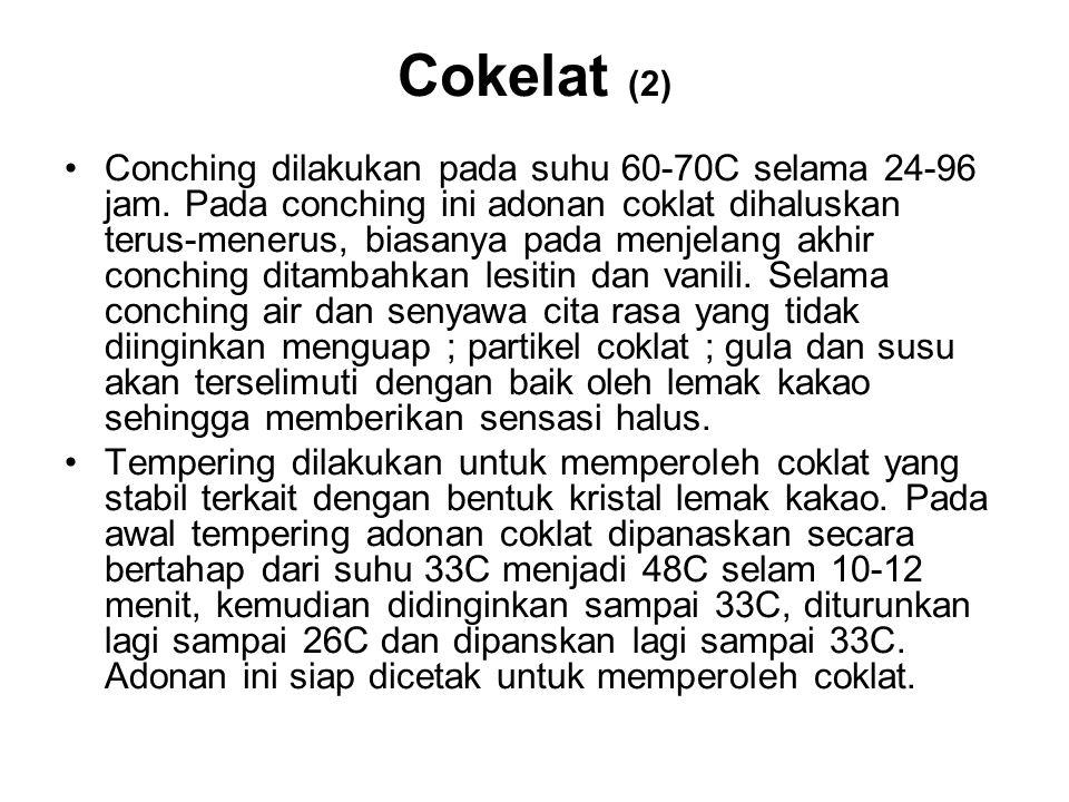 Cokelat (2) Conching dilakukan pada suhu 60-70C selama 24-96 jam. Pada conching ini adonan coklat dihaluskan terus-menerus, biasanya pada menjelang ak