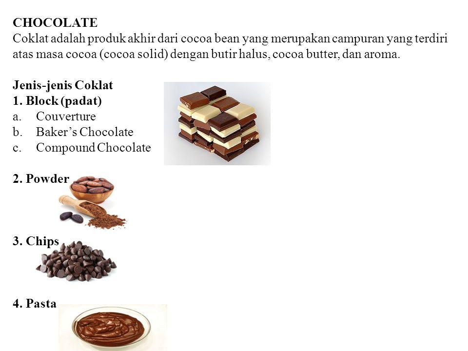 CHOCOLATE Coklat adalah produk akhir dari cocoa bean yang merupakan campuran yang terdiri atas masa cocoa (cocoa solid) dengan butir halus, cocoa butt