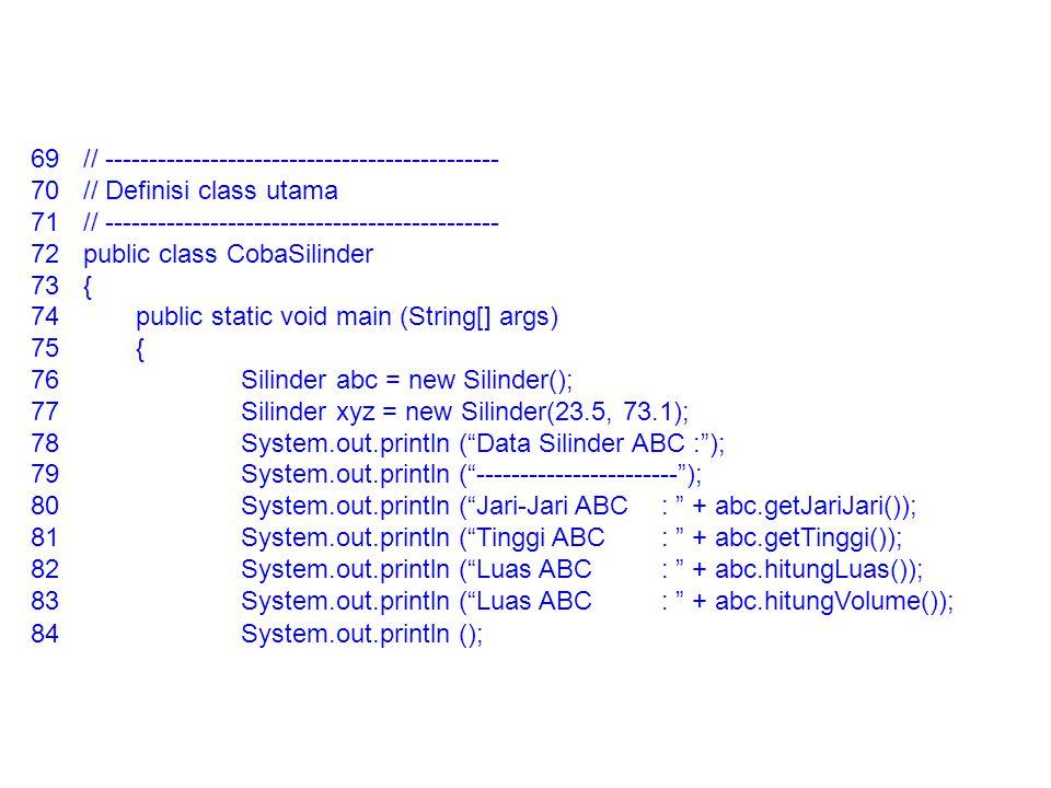 69// --------------------------------------------- 70// Definisi class utama 71// --------------------------------------------- 72public class CobaSil