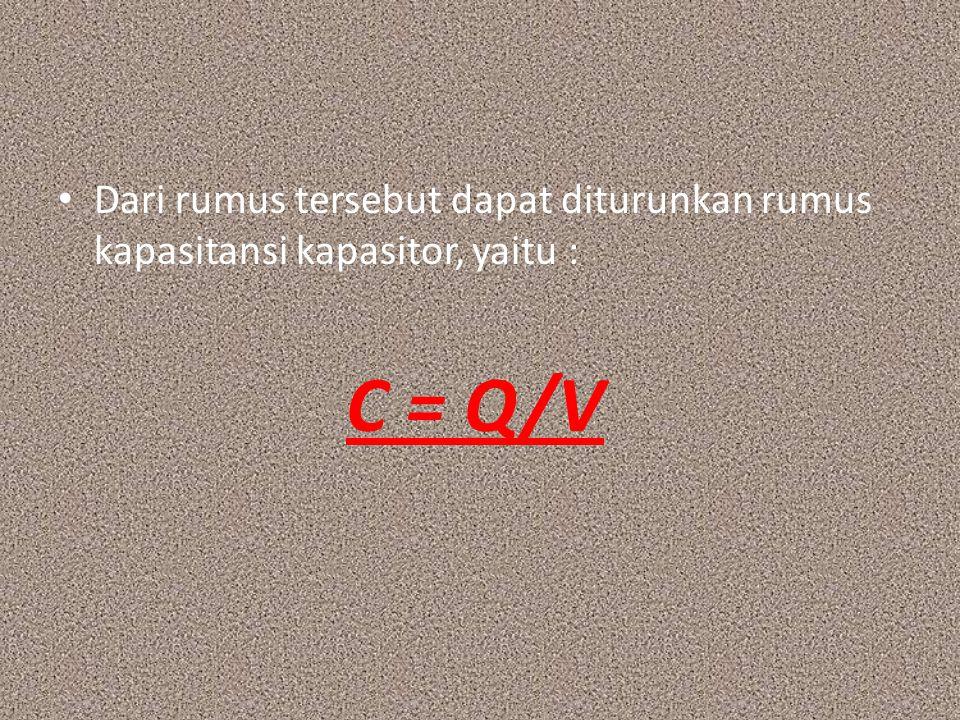 b.Kapasitor Tetap Kapasitor tetap ialah suatu kapasitor yang nilainya konstan dan tidak berubah‐ubah.