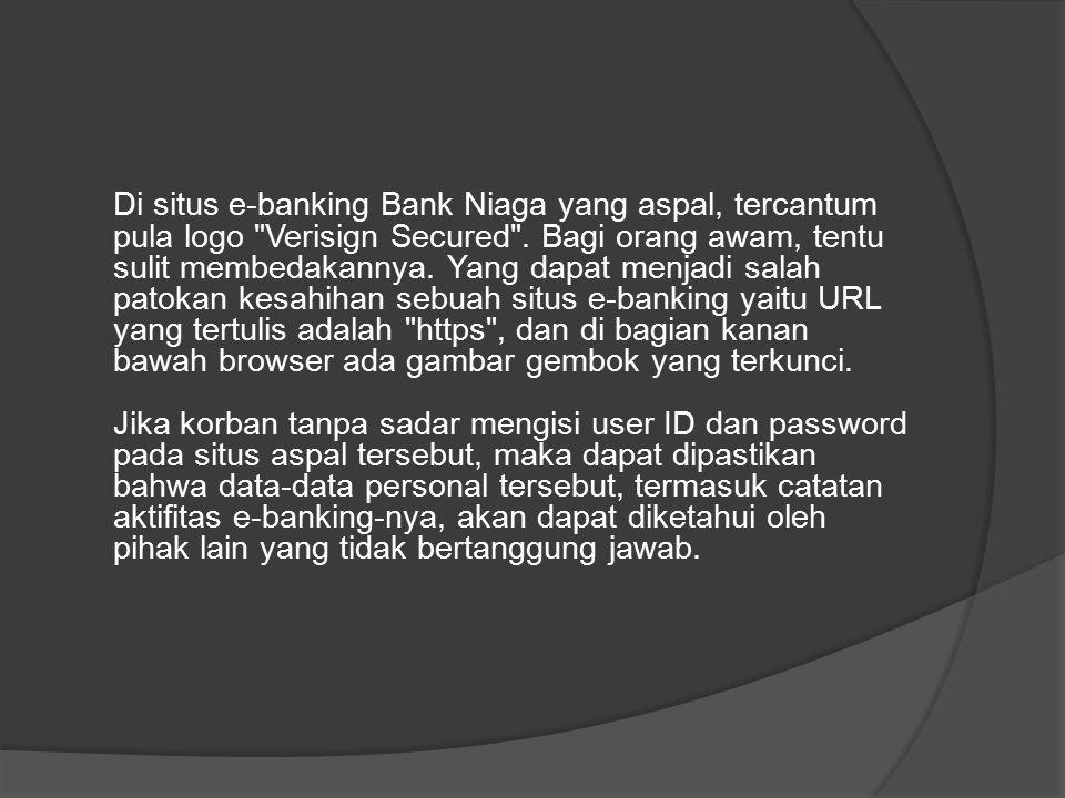 Di situs e-banking Bank Niaga yang aspal, tercantum pula logo