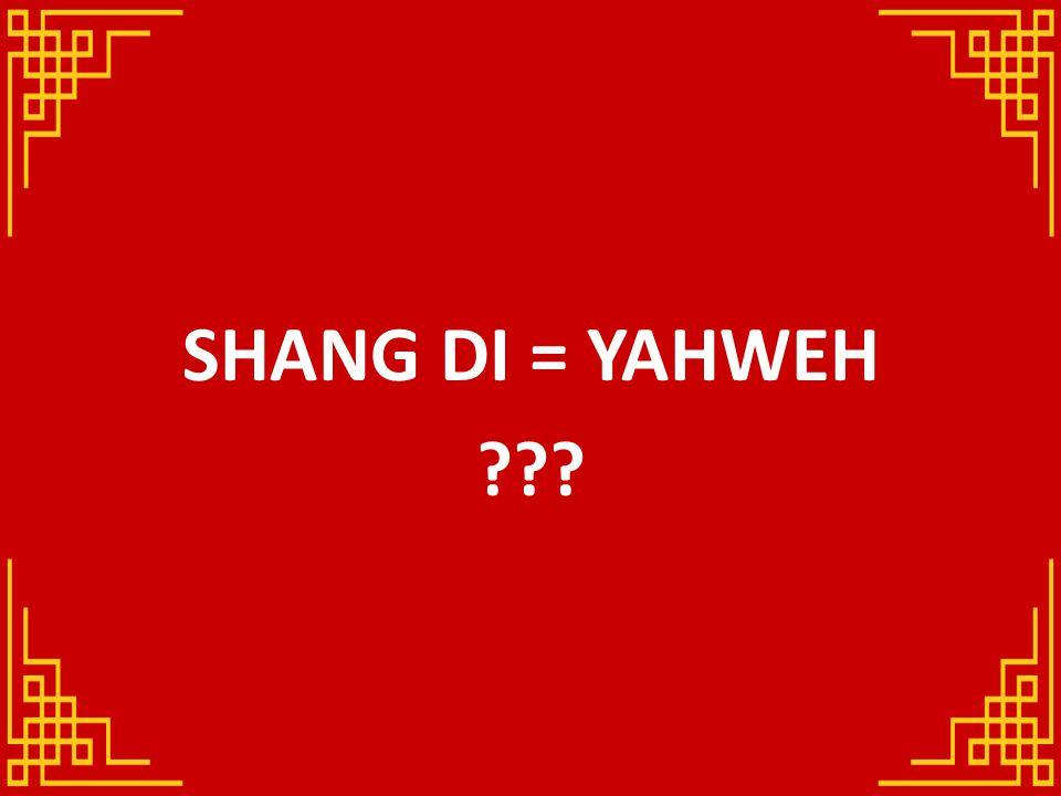 SHANG DI = YAHWEH ???
