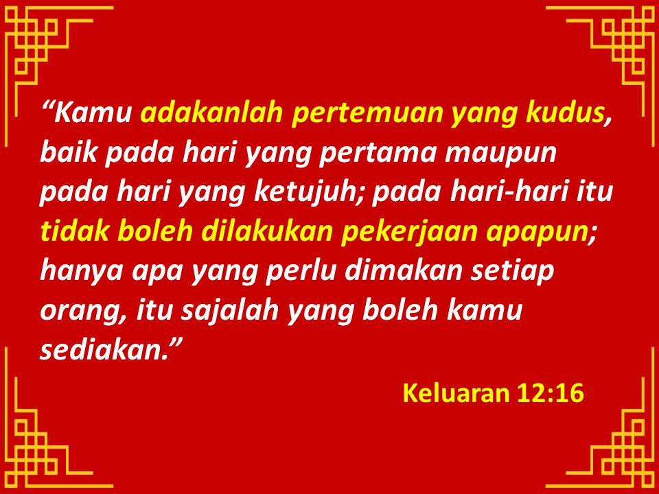 """""""Kamu adakanlah pertemuan yang kudus, baik pada hari yang pertama maupun pada hari yang ketujuh; pada hari-hari itu tidak boleh dilakukan pekerjaan ap"""