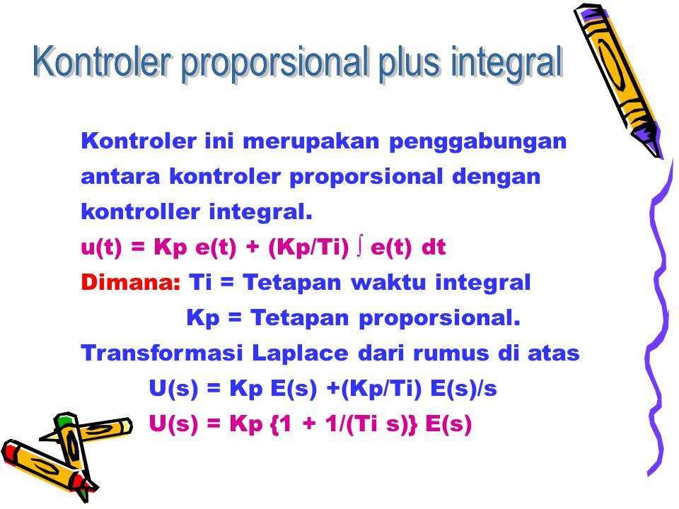 Kontroler ini merupakan penggabungan antara kontroler proporsional dengan kontroller integral.