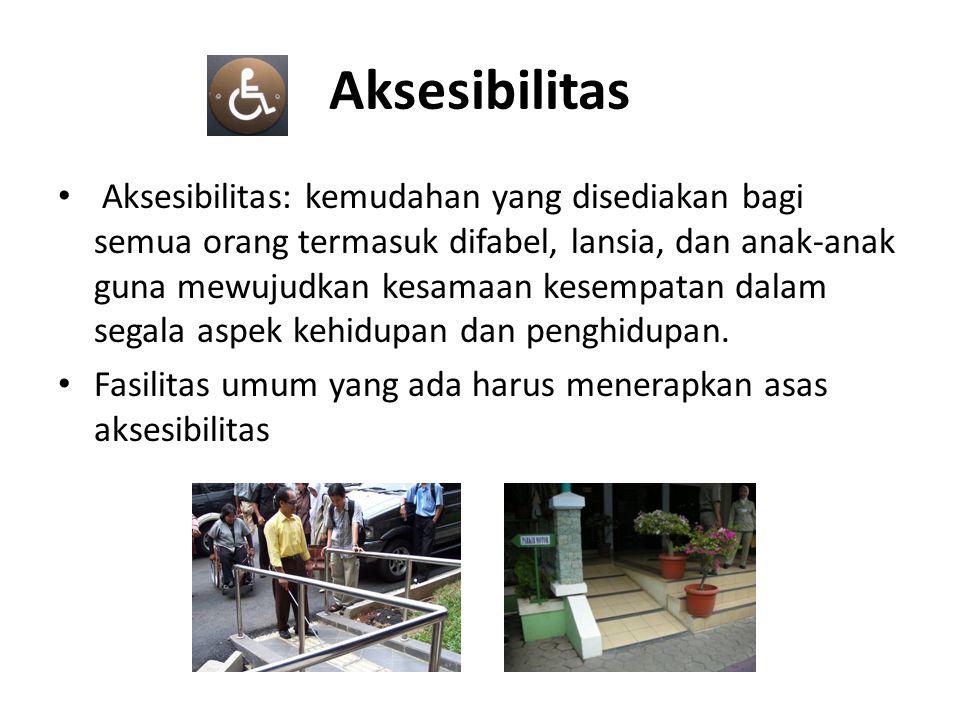 Asas Fasilitas dan Aksesibilitas Keselamatan: setiap bangunan yang bersifat umum dalam suatu lingkungan terbangun, harus memperhatikan keselamatan bagi semua orang.