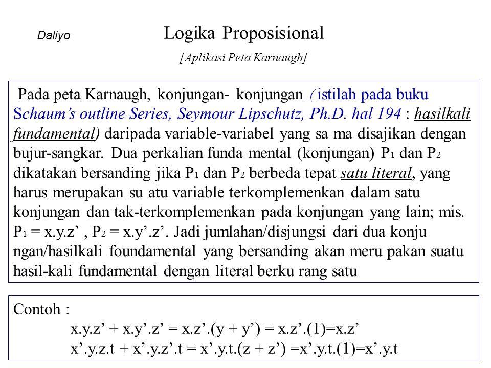Logika Proposisional [Aplikasi Peta Karnaugh] Daliyo Pada peta Karnaugh, konjungan- konjungan ( istilah pada buku Schaum's outline Series, Seymour Lip