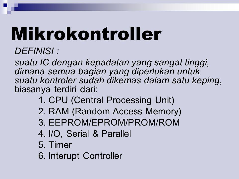 DEFINISI : suatu IC dengan kepadatan yang sangat tinggi, dimana semua bagian yang diperlukan untuk suatu kontroler sudah dikemas dalam satu keping, biasanya terdiri dari: 1.