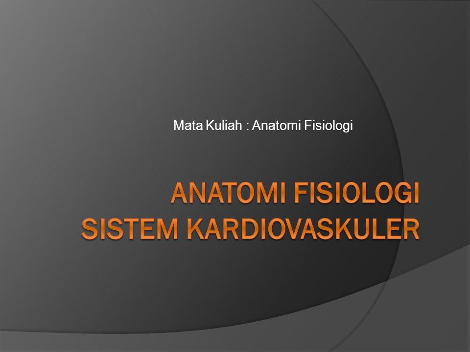Mata Kuliah : Anatomi Fisiologi