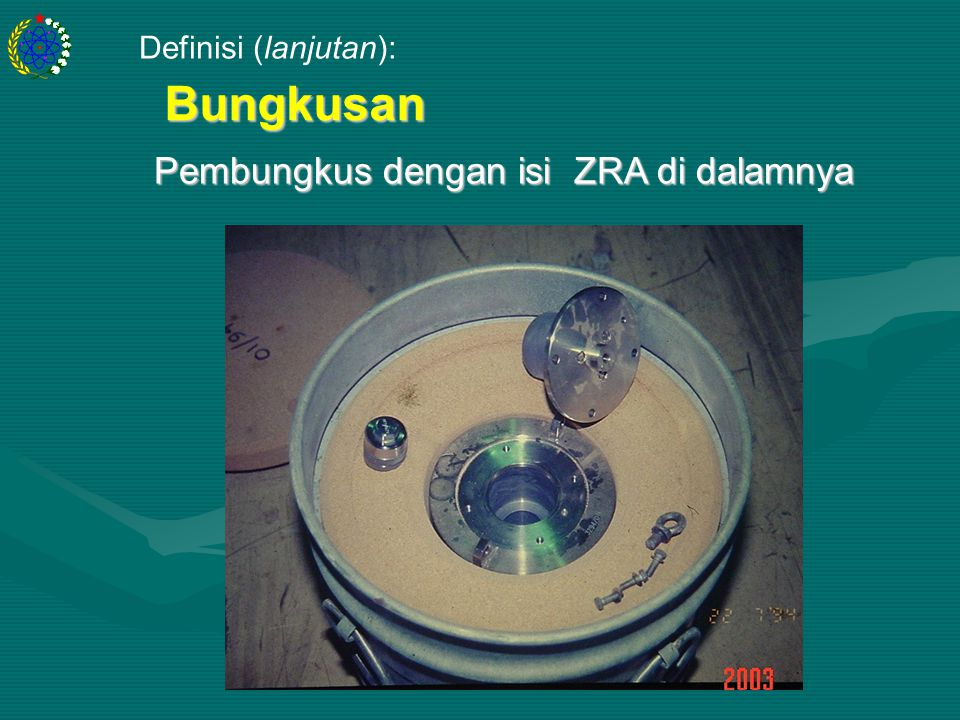 PDL.PR.TY.PPR.00.U06.BP Bungkusan Pembungkus dengan isi ZRA di dalamnya Definisi (lanjutan):