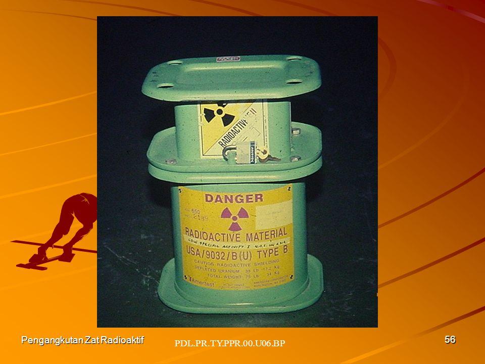 PDL.PR.TY.PPR.00.U06.BP Pengangkutan Zat Radioaktif 56