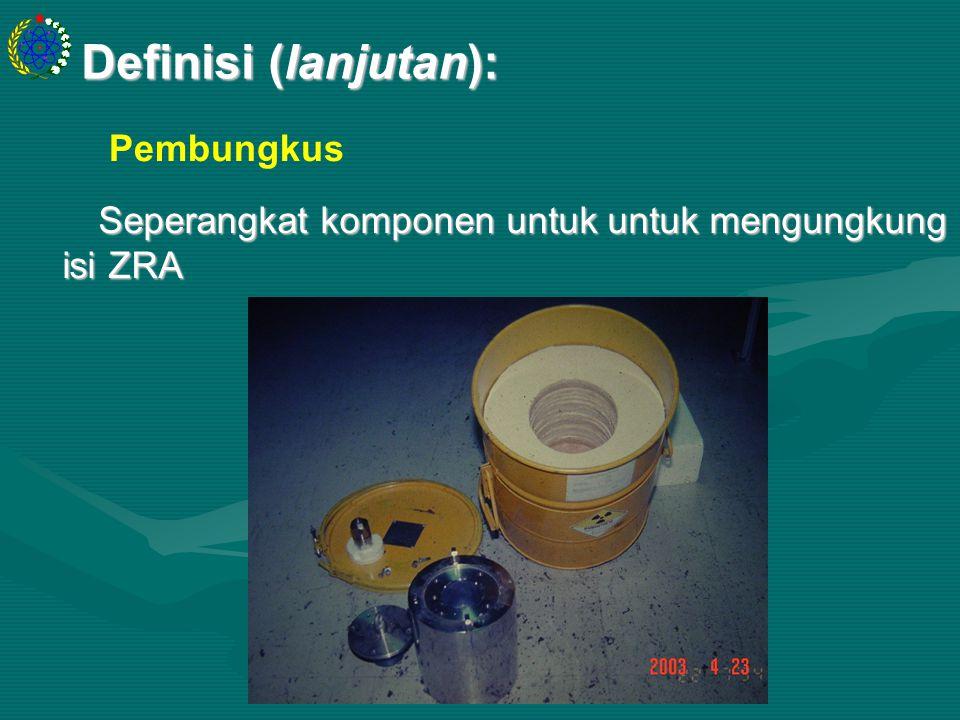 PDL.PR.TY.PPR.00.U06.BP Definisi (lanjutan): Seperangkat komponen untuk untuk mengungkung isi ZRA Pembungkus