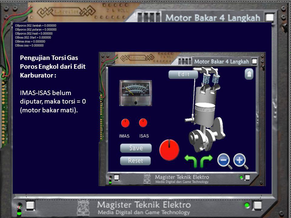 Pengujian Torsi Gas Poros Engkol dari Edit Karburator : IMAS-ISAS belum diputar, maka torsi = 0 (motor bakar mati).