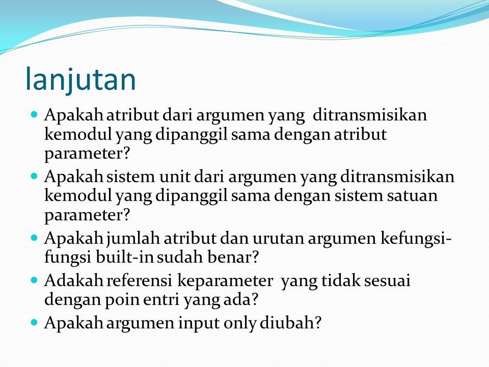 lanjutan Apakah atribut dari argumen yang ditransmisikan kemodul yang dipanggil sama dengan atribut parameter? Apakah sistem unit dari argumen yang di