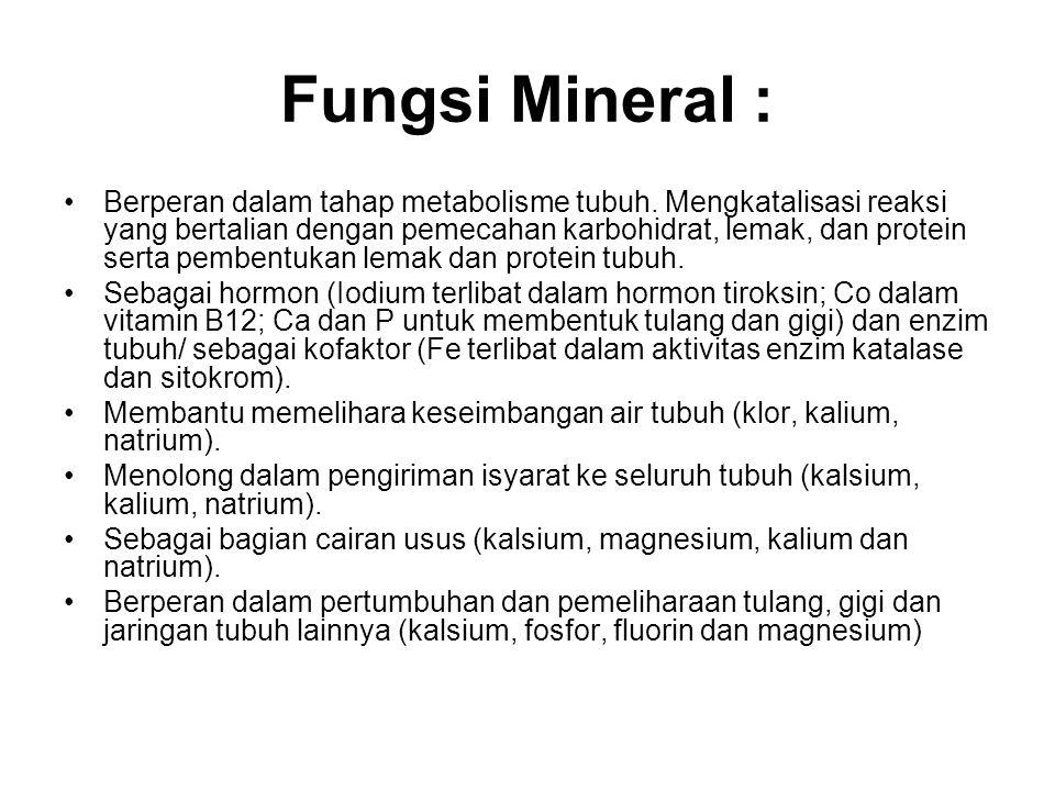 Sambungan mikromineral : Flourin ( F ) Berfungsi untuk pembentuk lapisan email gigi yang melindungi dari segala macam gangguan pada gigi Zinc ( Zn ) B