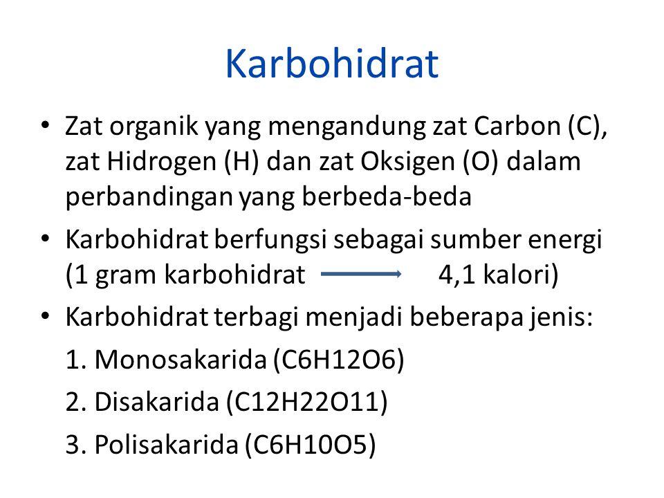 Karbohidrat Zat organik yang mengandung zat Carbon (C), zat Hidrogen (H) dan zat Oksigen (O) dalam perbandingan yang berbeda-beda Karbohidrat berfungs