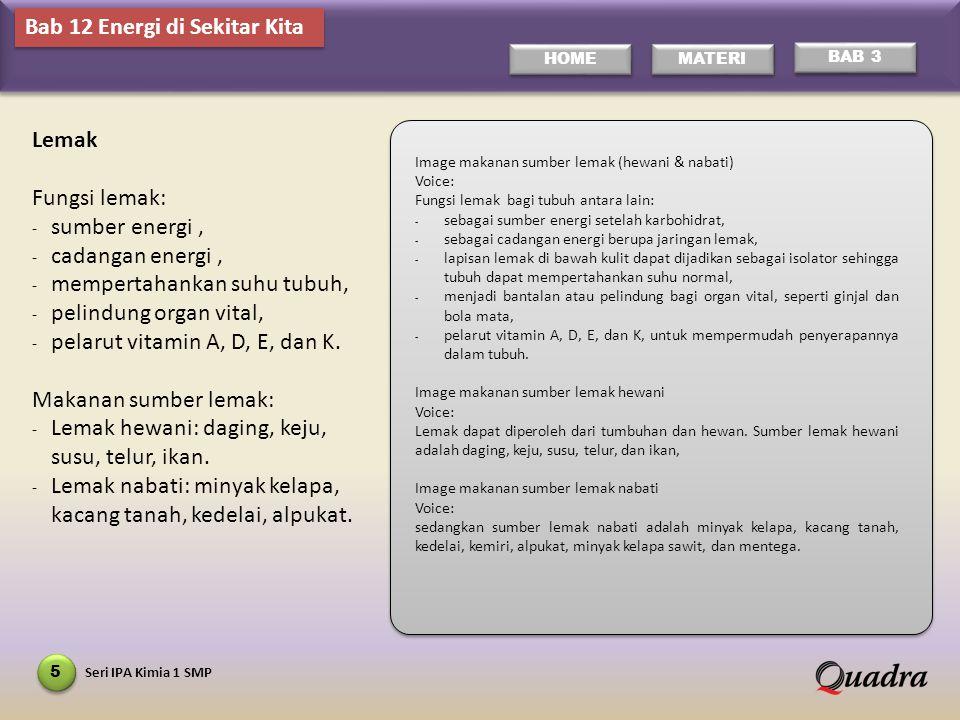 Seri IPA Kimia 1 SMP 16 HOME MATERI BAB 3 1.Zat makanan utama penghasil energi adalah....