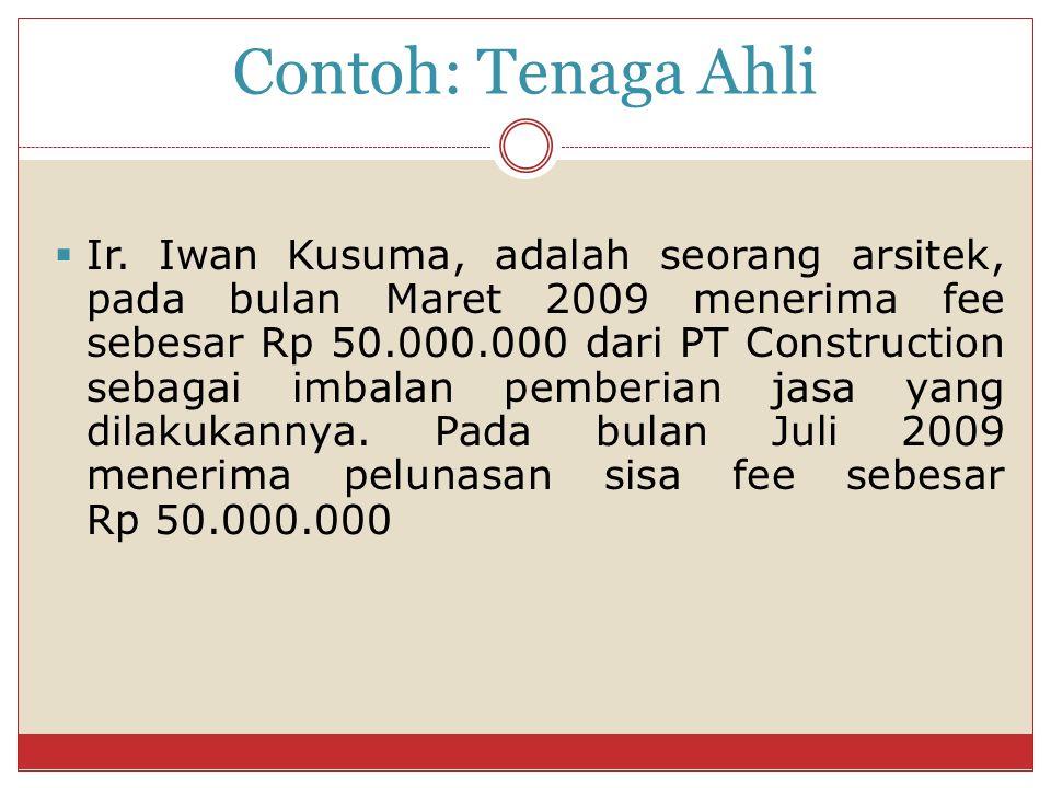  Ir. Iwan Kusuma, adalah seorang arsitek, pada bulan Maret 2009 menerima fee sebesar Rp 50.000.000 dari PT Construction sebagai imbalan pemberian jas