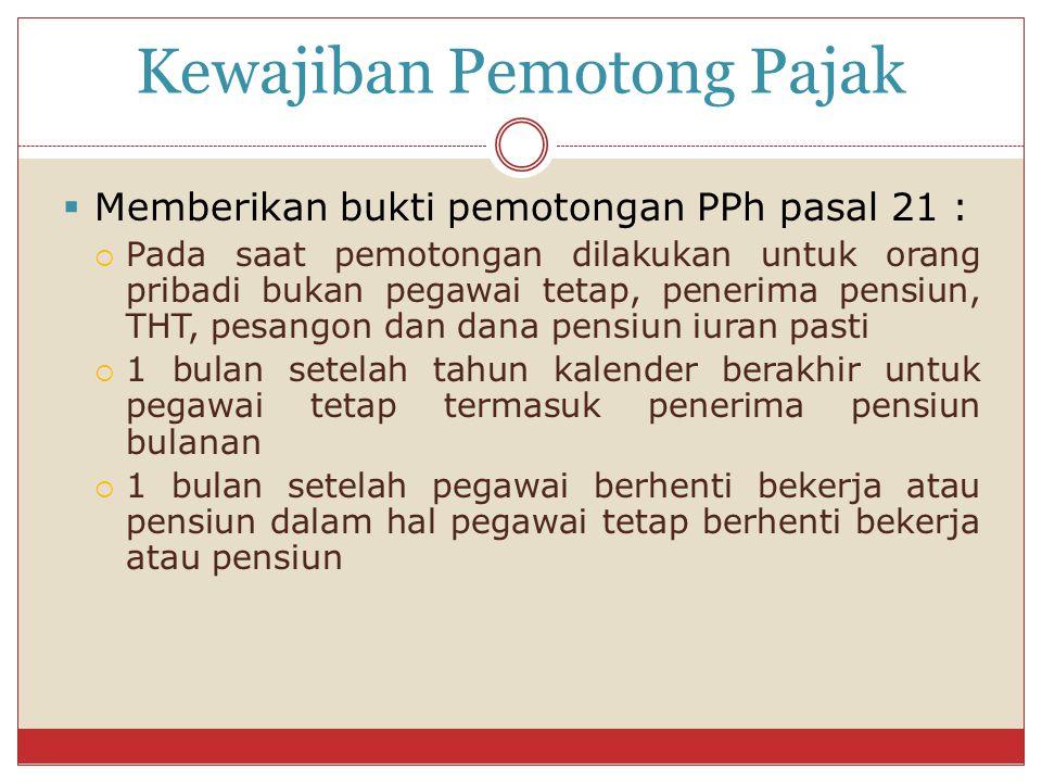 Penghasilan Tidak Kena Pajak  untuk diri pegawai - Rp 15.840.000  tambahan untuk pegawai yang kawin - Rp 1.320.000  tambahan untuk setiap anggota keluarga sedarah dan semenda dalam garis keturunan lurus, serta anak angkat yang menjadi tanggungan sepenuhnya, paling banyak 3 orang - Rp 1.320.000  Tambahan untuk seorang isteri yang penghasilannya digabung dengan penghasilan suami - Rp 15.840.000