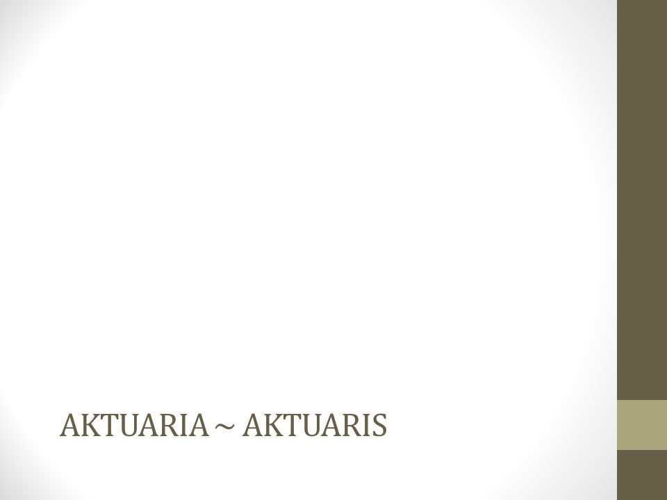 AKTUARIA ~ AKTUARIS