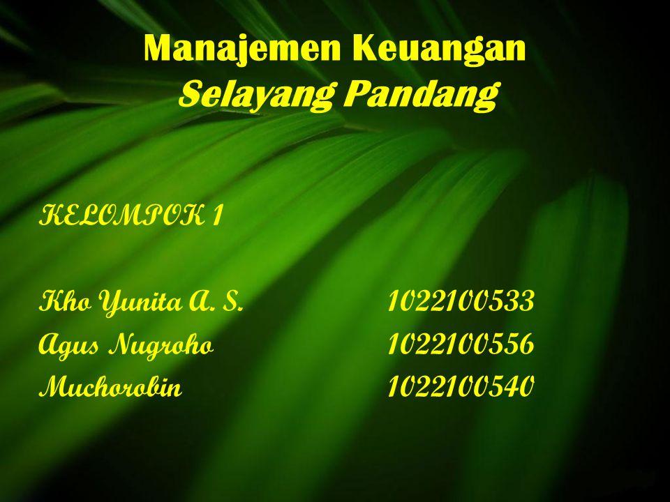 Manajemen Keuangan Selayang Pandang KELOMPOK 1 Kho Yunita A.