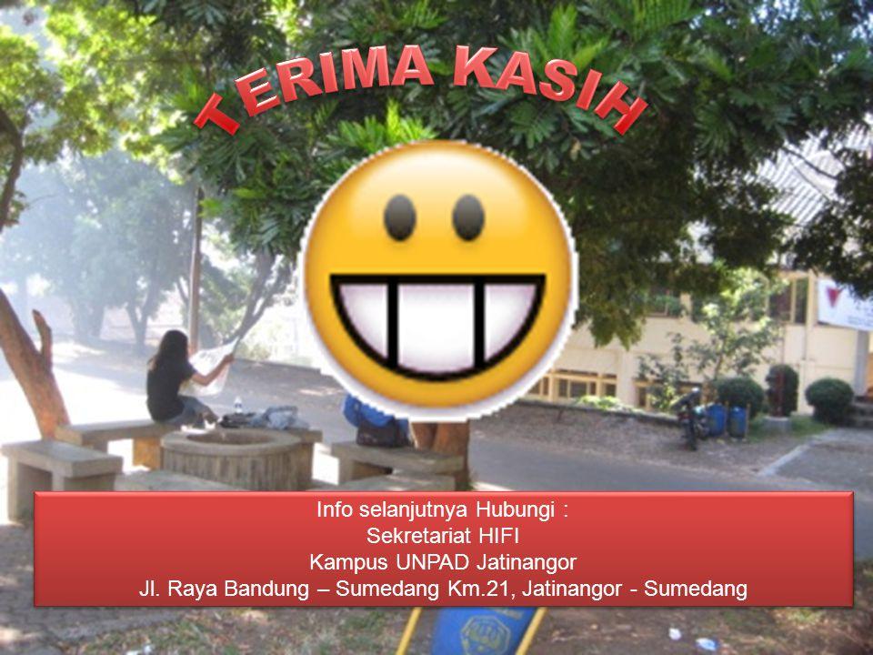 Info selanjutnya Hubungi : Sekretariat HIFI Kampus UNPAD Jatinangor Jl. Raya Bandung – Sumedang Km.21, Jatinangor - Sumedang Info selanjutnya Hubungi