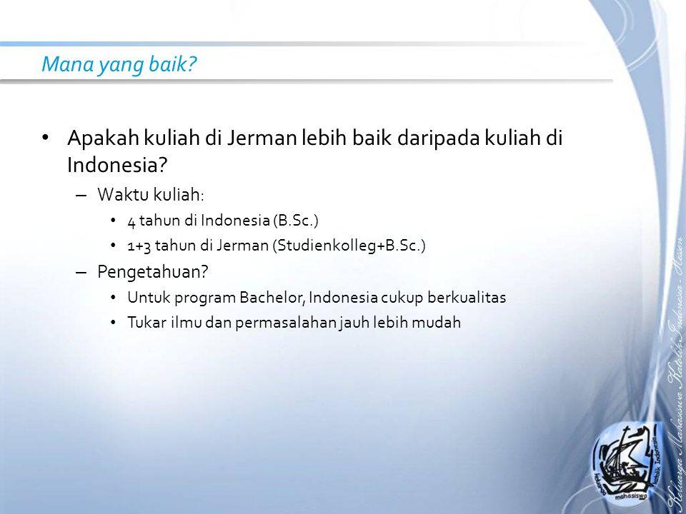 Mana yang baik? Apakah kuliah di Jerman lebih baik daripada kuliah di Indonesia? – Waktu kuliah: 4 tahun di Indonesia (B.Sc.) 1+3 tahun di Jerman (Stu