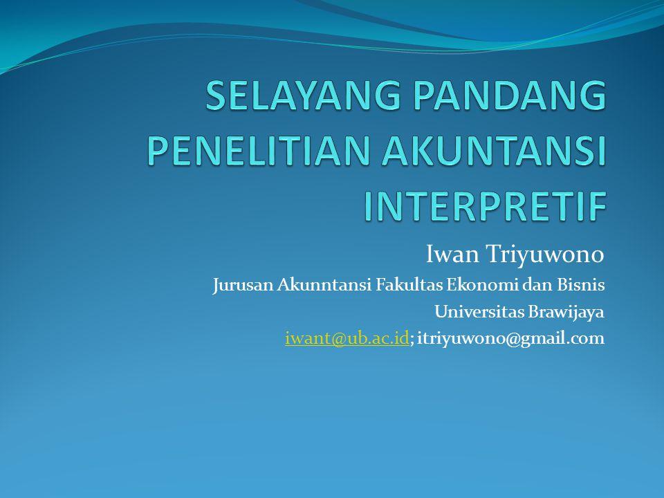 Iwan Triyuwono Jurusan Akunntansi Fakultas Ekonomi dan Bisnis Universitas Brawijaya iwant@ub.ac.idiwant@ub.ac.id; itriyuwono@gmail.com