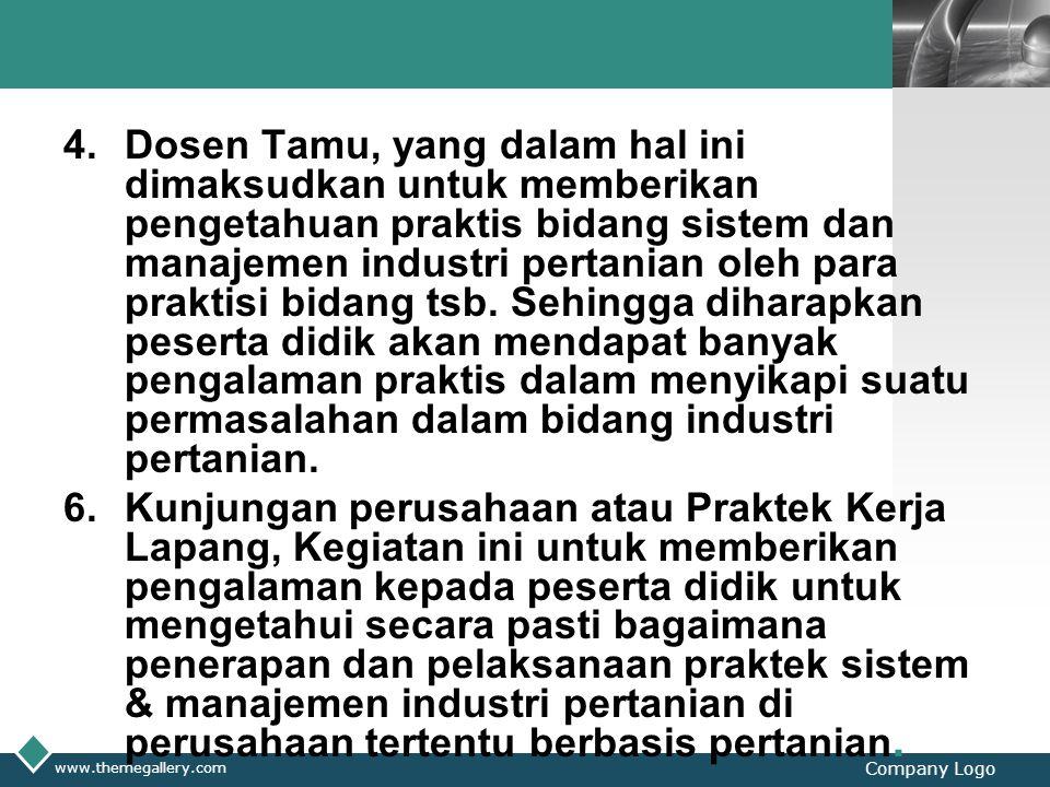 LOGO 4.Dosen Tamu, yang dalam hal ini dimaksudkan untuk memberikan pengetahuan praktis bidang sistem dan manajemen industri pertanian oleh para praktisi bidang tsb.