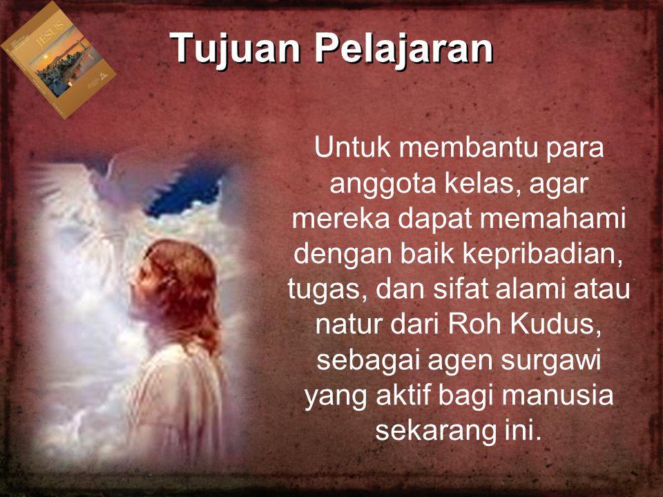 Untuk membantu para anggota kelas, agar mereka dapat memahami dengan baik kepribadian, tugas, dan sifat alami atau natur dari Roh Kudus, sebagai agen
