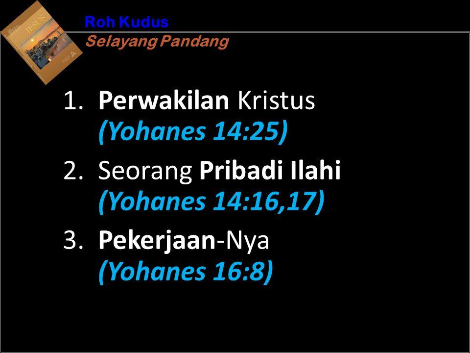 b Understand the purposes of marriageA Roh Kudus Selayang Pandang Roh Kudus Selayang Pandang 1. Perwakilan Kristus (Yohanes 14:25) 2. Seorang Pribadi