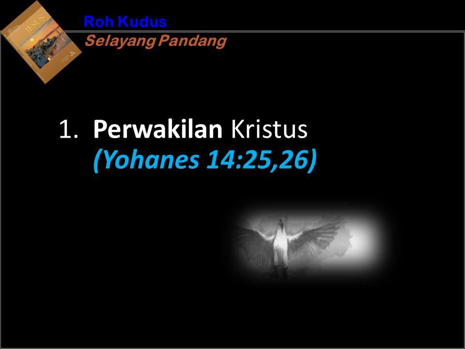 b Understand the purposes of marriageA Roh Kudus Selayang Pandang Roh Kudus Selayang Pandang 1. Perwakilan Kristus (Yohanes 14:25,26)