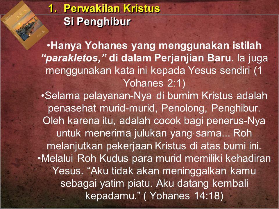 """Hanya Yohanes yang menggunakan istilah """"parakletos,"""" di dalam Perjanjian Baru. Ia juga menggunakan kata ini kepada Yesus sendiri (1 Yohanes 2:1) Selam"""