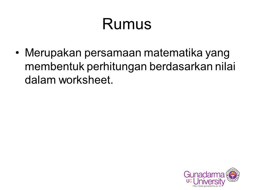 Fungsi Rumus Memjumlahkan sekelompok nilai Menghitung rata-rata Membuat analisa perhitungan