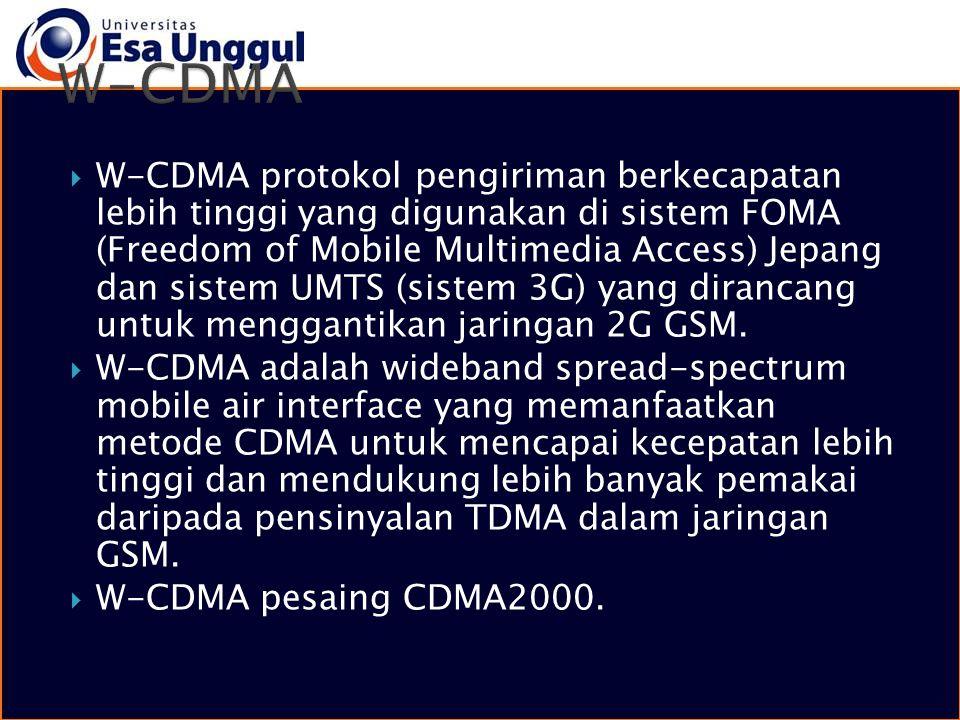  W-CDMA protokol pengiriman berkecapatan lebih tinggi yang digunakan di sistem FOMA (Freedom of Mobile Multimedia Access) Jepang dan sistem UMTS (sis