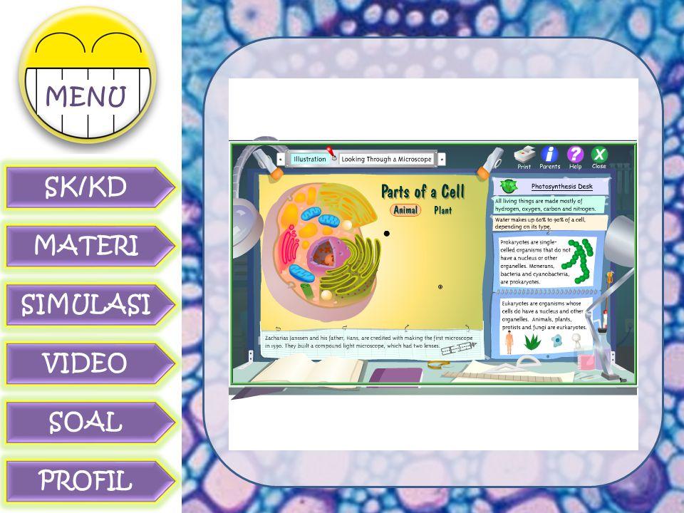 SK/KD MATERI SIMULASI VIDEO SOAL PROFIL MENU g. Vakuola berbentuk rongga bulat, berisi senyawa kimia tertentu atau sisa produk metabolisme sel, yang m