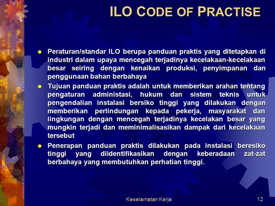 Keselamatan Kerja11 PREVENTION OF MAJOR INDUSTRIAL ACCIDENTS ILO C ODE OF P RACTISE Geneva, International Labour Orgasnization, 1991 ISBN 92-2-107101-