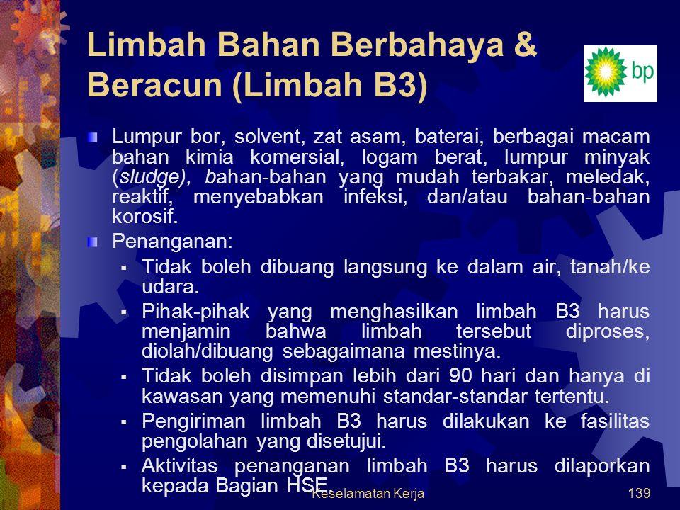 Keselamatan Kerja138 Aspek Lingkungan Limbah berbahaya dan beracun Limbah yang tidak Berbahaya Limbah rumahtangga