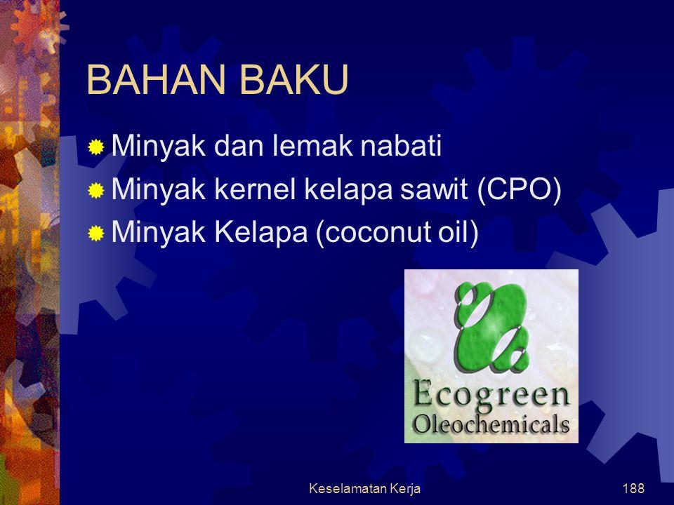 Keselamatan Kerja187 Kapasitas  Di Indonesia, plant saturated fatty alcohol milik Ecogreen yang pertama adalah di Medan dengan kapasitas 30,000 MT/tahun mulai beroperasi secara komersial pada tahun 1991.