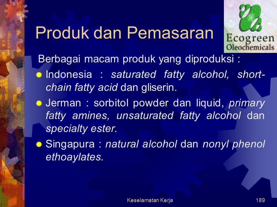 Keselamatan Kerja188 BAHAN BAKU  Minyak dan lemak nabati  Minyak kernel kelapa sawit (CPO)  Minyak Kelapa (coconut oil)
