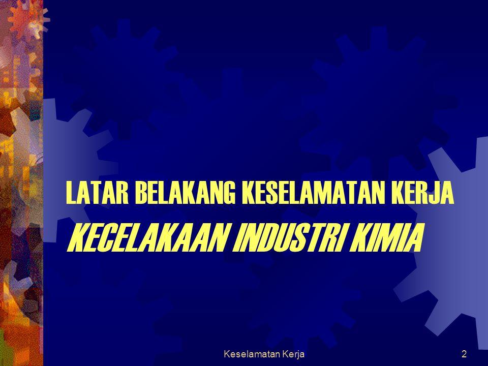 Keselamatan Kerja1 KESELAMATAN KERJA ANONDHO WIJANARKO Program Studi Teknik Kimia Fakultas Teknik Universitas Indonesia