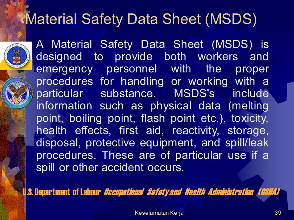 Keselamatan Kerja38 U.S. Department of Labour Occupational Safety and Health Administration (OSHA) MATERIAL SAFETY DATA SHEET (MSDS)