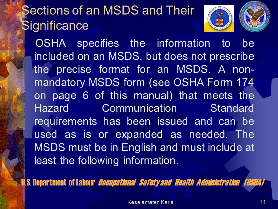 Keselamatan Kerja40 Material Safety Data Sheet (MSDS)  Purpose: Prepared by Chemical Manufacturers or Importers to describe characteristics of the product and to provide information concerning potential hazards U.S.