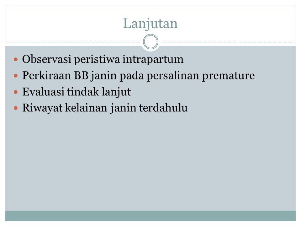 PROFIL BIOFISIK Gerakan pernafasan janin (fetal breathing movements/FBM) Gerakan janin (fetal meovements/FM) Tonus janin (fetal tone/FN) Indeks cairan amnion (Amniotik fluid index/AFI) Tes nonstres (NST)