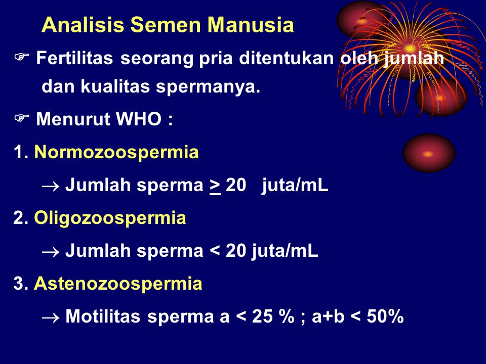  Motilitas sperma :  Kriteria a  bergerak cepat dan lurus ke depan  Kriteria b  bergerak lambat dan tidak lurus  Kriteria c  bergerak ditempat  Kriteria d  tidak bergerak 4.
