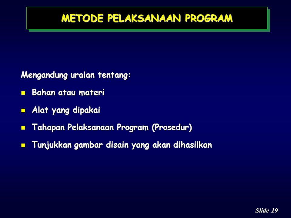 18 Slide n Memuat uraian sistematis tentang hasil-hasil teknologi yang didapat oleh kegiatan terdahulu dan yang ada hubungannya dengan kegiatan yang a
