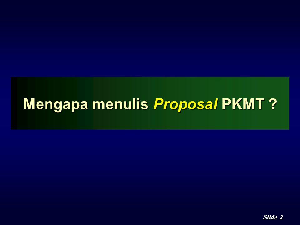 1 1 Slide PELATIHAN PKM DP2M DIKTI PROGRAM KREATIVITAS MAHASISWA PENERAPAN TEKNOLOGI (PKMT) PROGRAM KREATIVITAS MAHASISWA PENERAPAN TEKNOLOGI (PKMT) O
