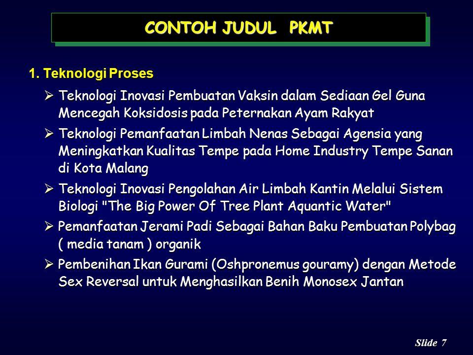 17 Slide n Kegunaan (manfaat) program memuat hal-hal yang akan dicapai bila kegiatan PKMT ini berhasil KEGUNAAN PROGRAM