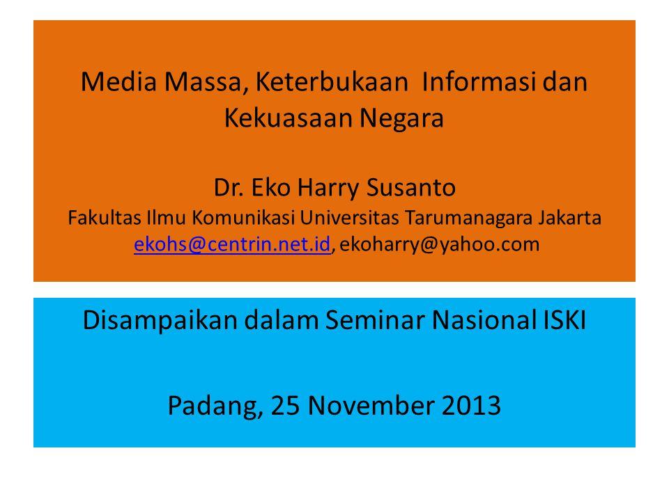 Media Massa, Keterbukaan Informasi dan Kekuasaan Negara Dr.